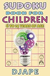 Sudoku book for Children: 6 to 14 years of age: Volume 1