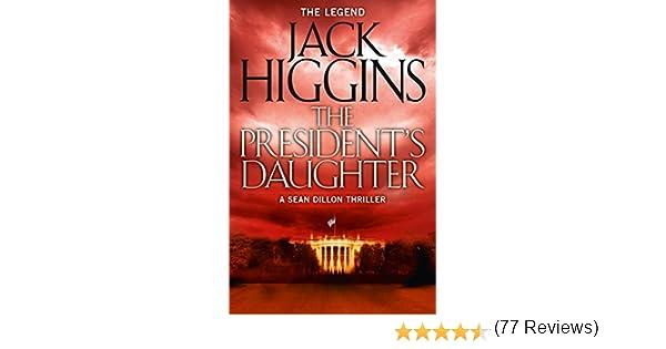 The presidents daughter sean dillon series book 6 ebook jack the presidents daughter sean dillon series book 6 ebook jack higgins amazon kindle store fandeluxe Epub