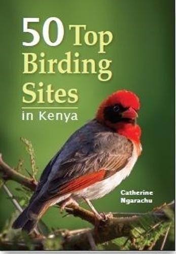 50 top birding sites in Kenya View Bird House