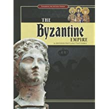 The Byzantine Empire (Exploring the Ancient World)