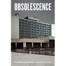 Obsolescence: An Architectural History