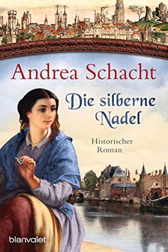 Die silberne Nadel: Historischer Roman (Myntha, die Fährmannstochter 2) -