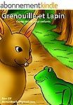 Grenouille et Lapin.Conte moral pour...