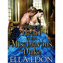 Winning the Heart of the Mischievous Duke: Historical Regency Romance Novel (Laced Up Ladies Book 1)