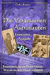 Die Vergessenen Astronauten - Erweiterte Ausgabe: Raumfahrer, die am Boden blieben: Warum sie den Mond verfehlten