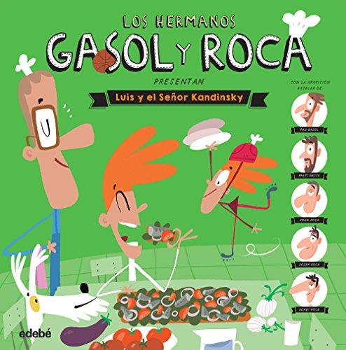 Los hermanos Gasol y Roca presentan: Luis y el Señor Kandinsky (Diarios (edebe))