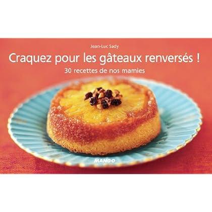Craquez pour les gâteaux renversés ! (Craquez...)