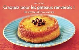 Craquez pour les gâteaux renversés ! par [Sady, Jean-Luc]