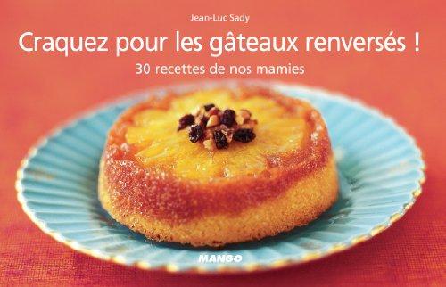 Craquez pour les gâteaux renversés !
