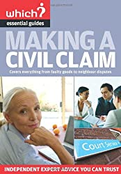Making a Civil Claim (Which? Essential Guides)