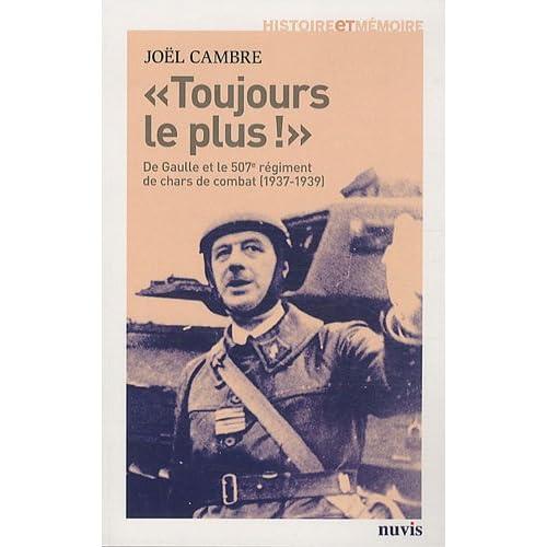 Toujours le plus! De Gaulle et le 507e régiment de chars de combat (1937-1939)