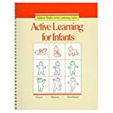 Active Learning for Infants (Addison-Wesley active learning series)