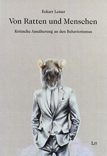 Von Ratten und Menschen: Kritische Annäherung an den Behaviorismus