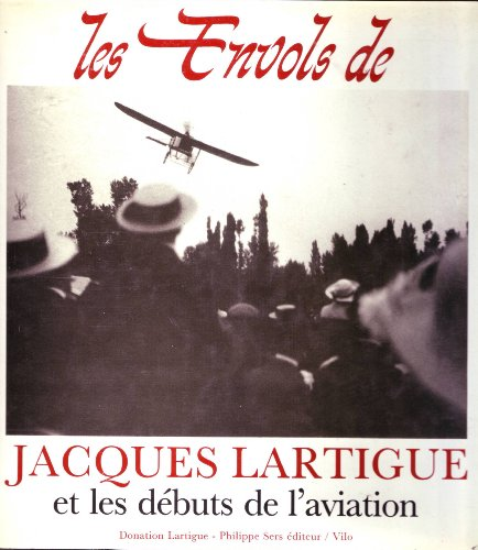 Les envols de Jacques Lartigue et les débuts de l'aviation