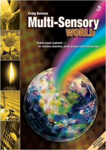 Multi-Sensory World: Global Issues Explored - For Creative Churches, Youth Groups and Small Groups