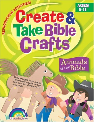 Create and Take Bible Crafts: Animals of the Bible (Make It Take It Bible Crafts)