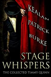 Stage Whispers: The Collected Timmy Quinn by Kealan Patrick Burke (2013-02-08)