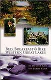 Bed, Breakfast & Bike Western Great Lakes by Michele Gast (2000-06-01)