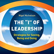 The I of Leadership: Strategies for Seeing, Being and Doing