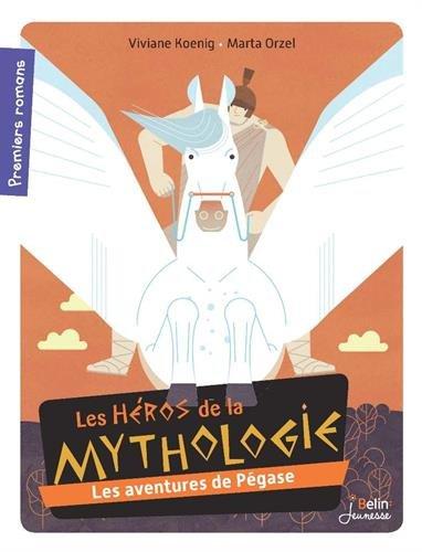 Les héros de la mythologie : Les aventures de Pégase