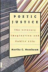 Poetic Justice: The Literary Imagination and Public Life (Alexander Rosenthal Lectures) by Martha C. Nussbaum