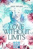 Love without limits. Rebellische Liebe Bild