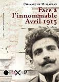 Face à l'innommable : avril 1915 de Chavarche Missakian (16 avril 2015) Broché