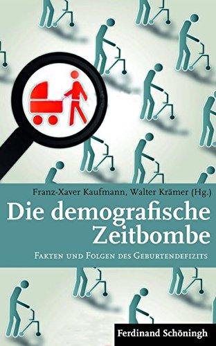 Die demografische Zeitbombe. Fakten und Folgen des Geburtendefizits