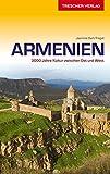Reiseführer Armenien: 3000 Jahre Kultur zwischen Ost und West (Trescher-Reiseführer)