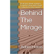 Behind The Mirage: Real story about a journey to find freedom and seeking asylum in foreign countries. (English Edition)