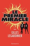 Le premier miracle (LITTERATURE FRA) (French Edition)