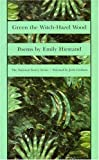 Green the Witch Hazel Wood: Poems (National Poetry Series)