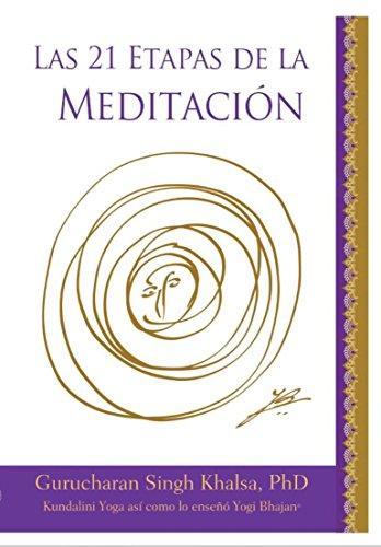 Las 21 Etapas de la Meditación por Gurucharan Singh Khalsa