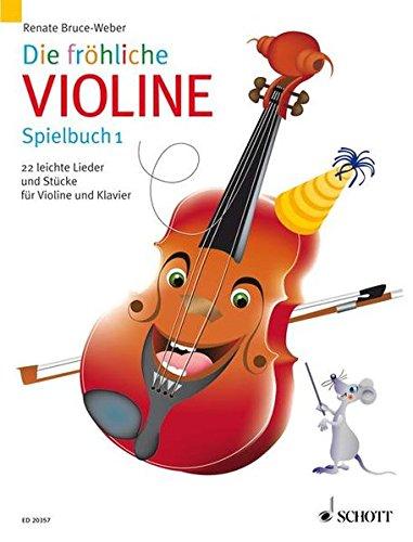 Die fröhliche Violine: Spielbuch 1. Violine und Klavier. Spielbuch.