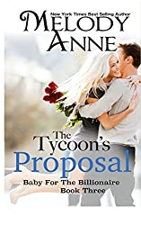 The Tycoon's Proposal: Baby for the Billionaire: Volume 3 by Melody Anne (2012-01-11)