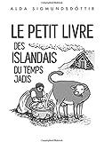 Le Petit Livre des Islandais du Temps Jadis