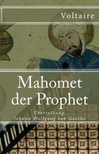 Mahomet der Prophet (Klassiker der Weltliteratur, Band 85)