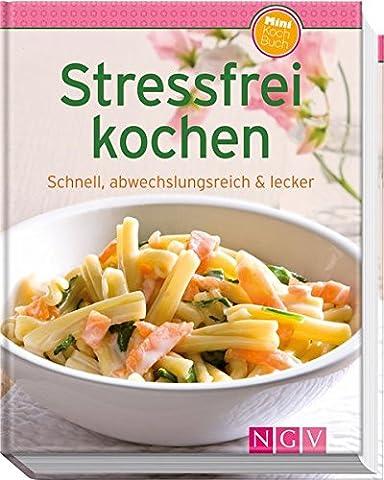 Stressfrei kochen (Minikochbuch): Schnell. abwechslungsreich &