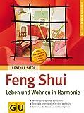 Feng Shui - Leben und Wohnen in Harmonie. GU Ratgeber Gesundheit - Günther Sator