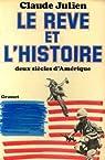 Le Rêve et L'histoire -è Deux Siècles D'Amérique par Julien