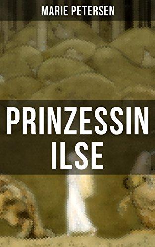 Prinzessin Ilse: Ein Märchen aus dem ()
