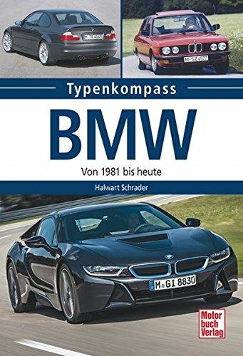 Preisvergleich Produktbild BMW: Von 1981 bis heute (Typenkompass)