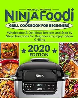 Ninja Foodi Grill Cookbook for Beginners: Wholesome ...
