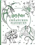 Harry Potter Créatures magiques: Livre de coloriage...