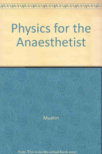 Physics for the Anaesthetist by Sir Robert Macintosh (1987-03-06)