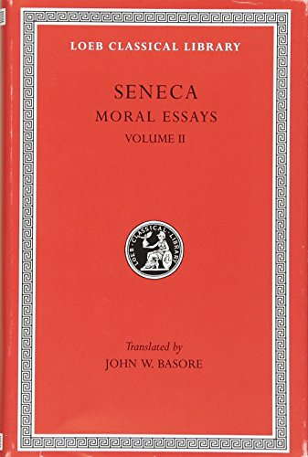Moral Essays (Loeb Classical Library, Band 254)