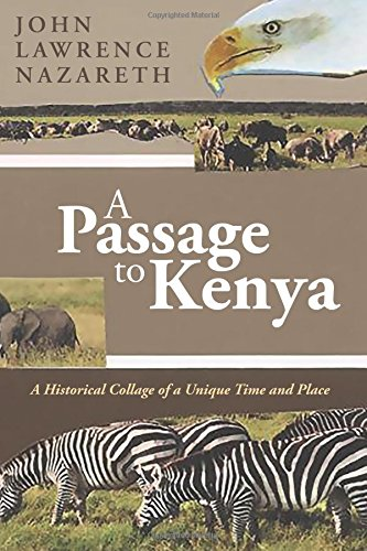 a-passage-to-kenya-a-historical-collage-of-a-unique-time-and-place