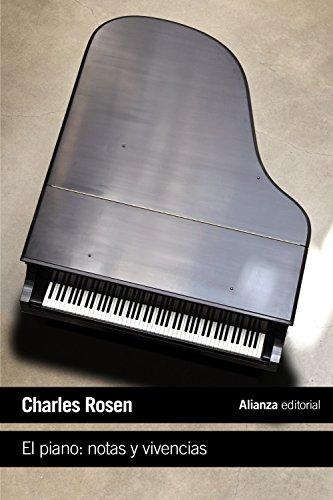 El piano: notas y vivencias (El Libro De Bolsillo - Humanidades) por Charles Rosen
