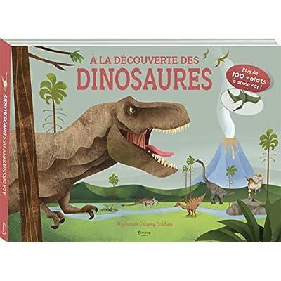 A la découverte des dinosaures : Plus de 100 volets à soulever !