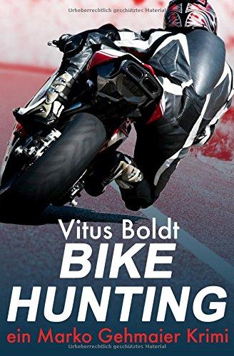 Bike Hunting: Volume 1 (Marko Gehmaier Krimi) por Vitus Boldt